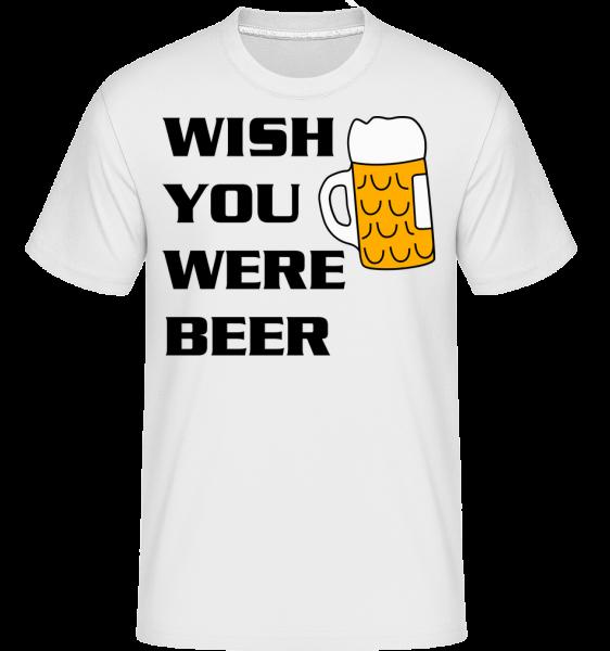 Wish You Were Beer - Shirtinator Männer T-Shirt - Weiß - Vorn