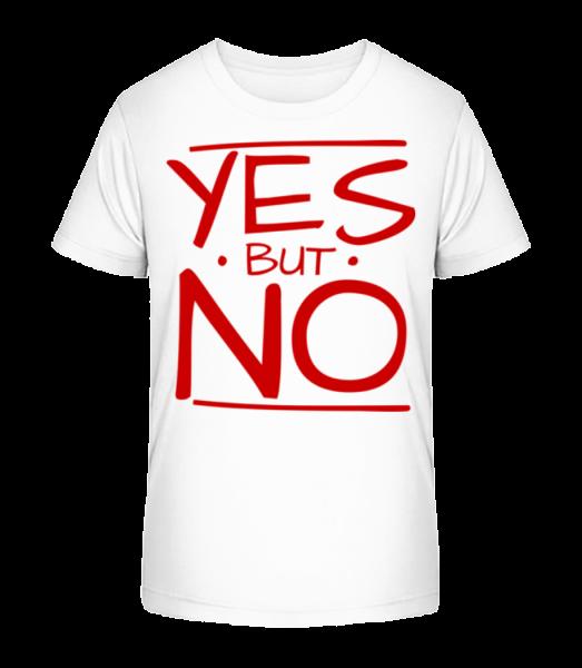 Yes But No - Kinder Premium Bio T-Shirt - Weiß - Vorn