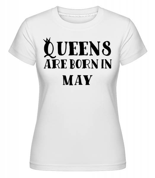 Queens Are Born In May - Shirtinator Women's T-Shirt - White - Vorn