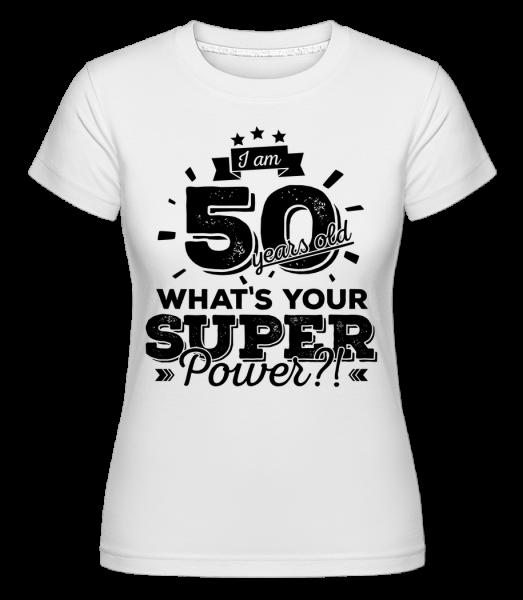 50 Years Super Power - Shirtinator Frauen T-Shirt - Weiß - Vorn