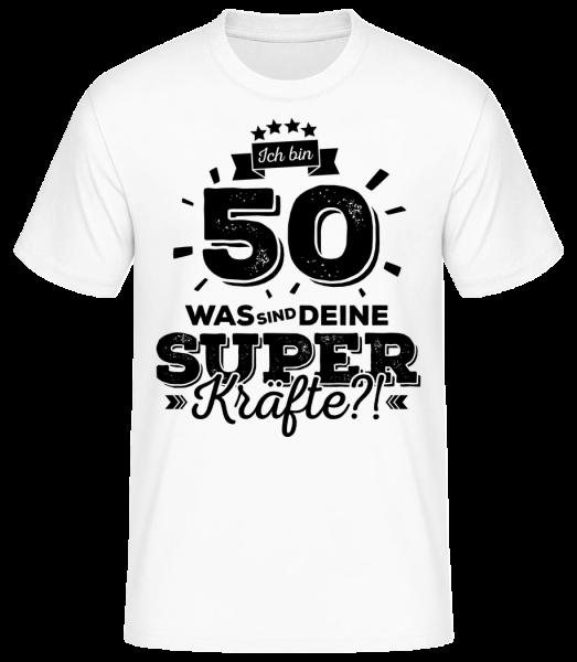 Ich Bin 50 - Superkräfte - Basic T-Shirt - Weiß - Vorn
