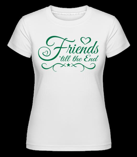 Friends 'Till The End -  Shirtinator Women's T-Shirt - White - Vorn