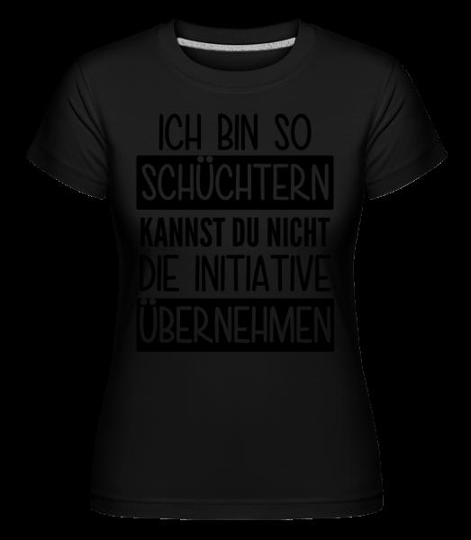 Ich Bin So Schüchtern - Shirtinator Frauen T-Shirt - Schwarz - Vorn