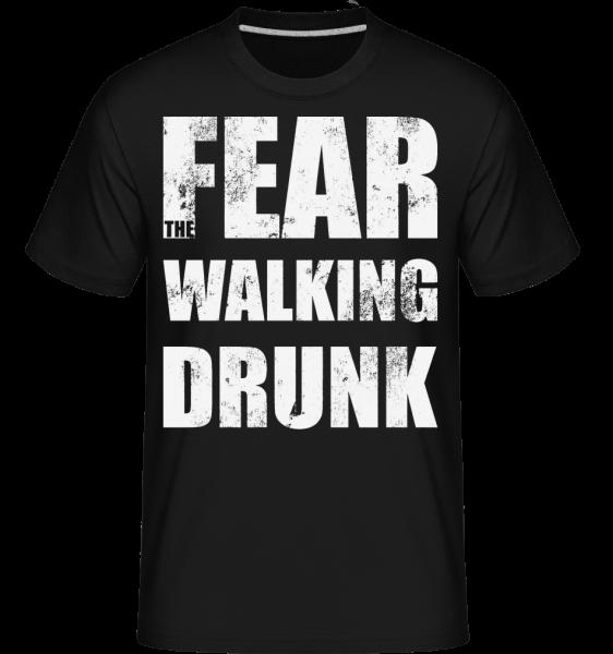 Fear Walking Drunk - Shirtinator Männer T-Shirt - Schwarz - Vorn