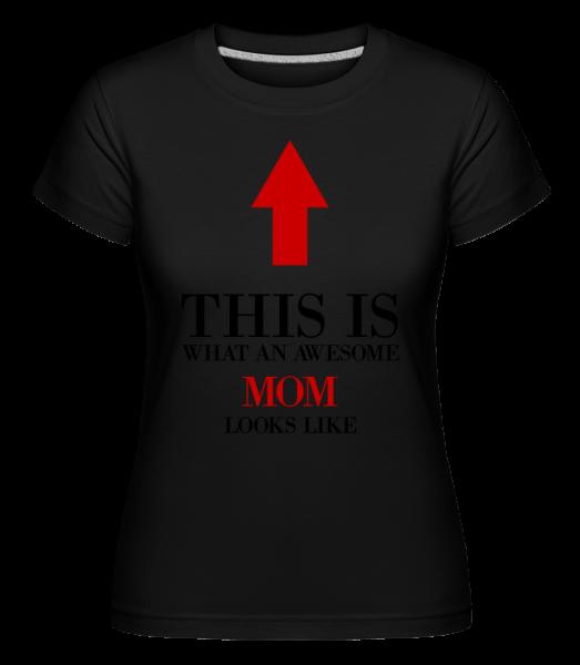 Awesome Mom - Shirtinator Frauen T-Shirt - Schwarz - Vorn