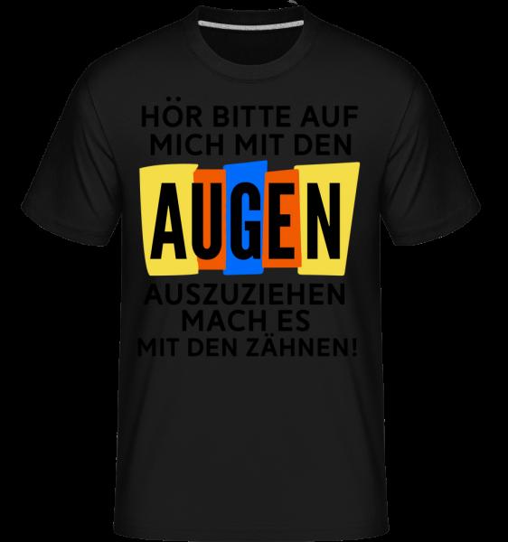 Zieh Mich Mit Den Zähnen Aus - Shirtinator Männer T-Shirt - Schwarz - Vorn