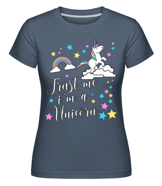 Trust Me I'm A Unicorn - Shirtinator Frauen T-Shirt - Denim - Vorn