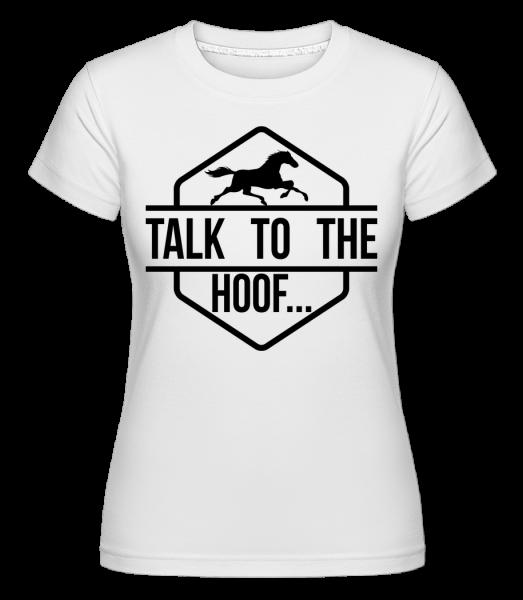 Talk To The Hoof -  Shirtinator Women's T-Shirt - White - Vorn