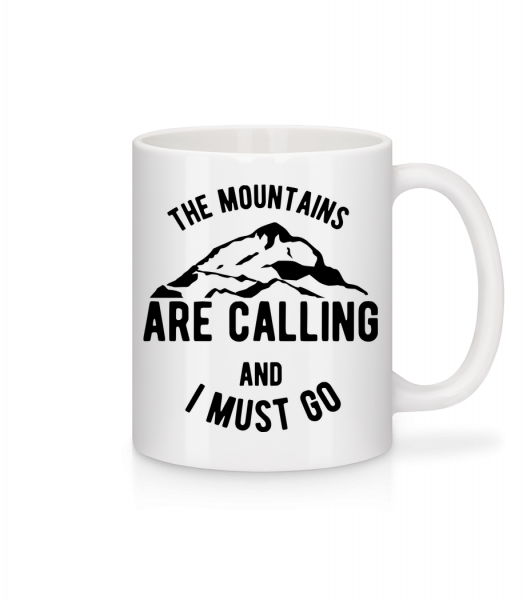 The Mountains Are Calling And I Must Go - Mug - White - Front