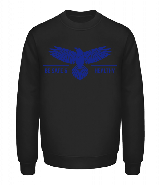 Be Safe And Healthy - Unisex Sweatshirt - Black - Front