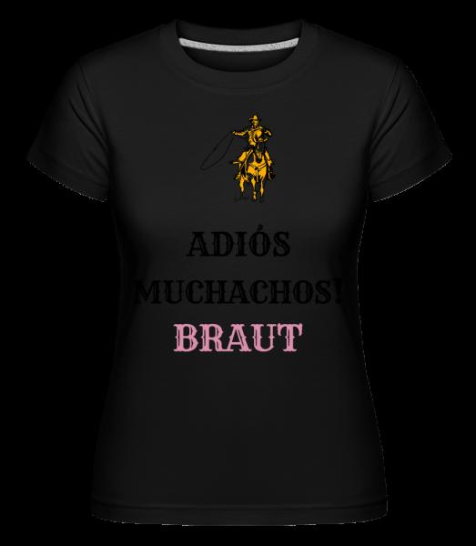 Adiós Muchachos Braut - Shirtinator Frauen T-Shirt - Schwarz - Vorn