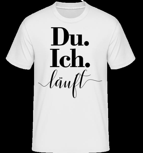 Du. Ich. Läuft - Shirtinator Männer T-Shirt - Weiß - Vorn