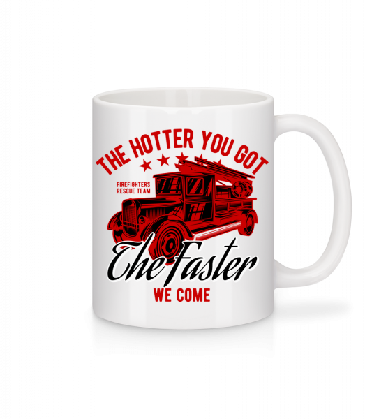 The Hotter You Got - Tasse - Weiß - Vorn