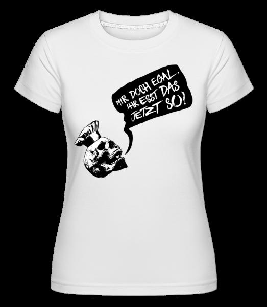 Mir Doch Egal - Shirtinator Frauen T-Shirt - Weiß - Vorn
