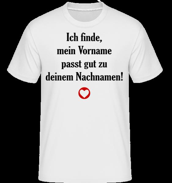 Mein Vorname - Dein Nachname - Shirtinator Männer T-Shirt - Weiß - Vorn