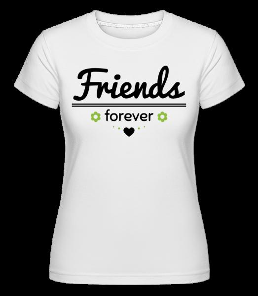Friends Forever - Shirtinator Frauen T-Shirt - Weiß - Vorn