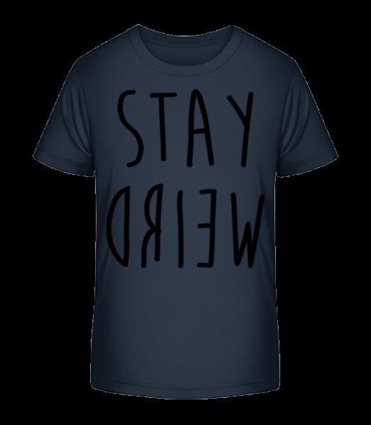 Stay Weird - Kinder Premium Bio T-Shirt - Marine - Vorn
