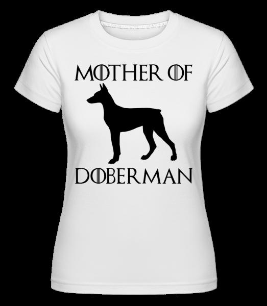 Mother Of Doberman - Shirtinator Frauen T-Shirt - Weiß - Vorn