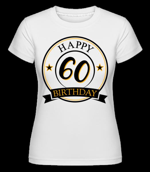 Happy Birthday 60 -  Shirtinator Women's T-Shirt - White - Vorn