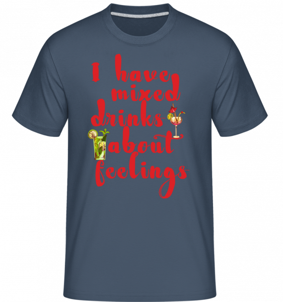 Mixed Drinks About Feelings -  Shirtinator Men's T-Shirt - Denim - Vorn