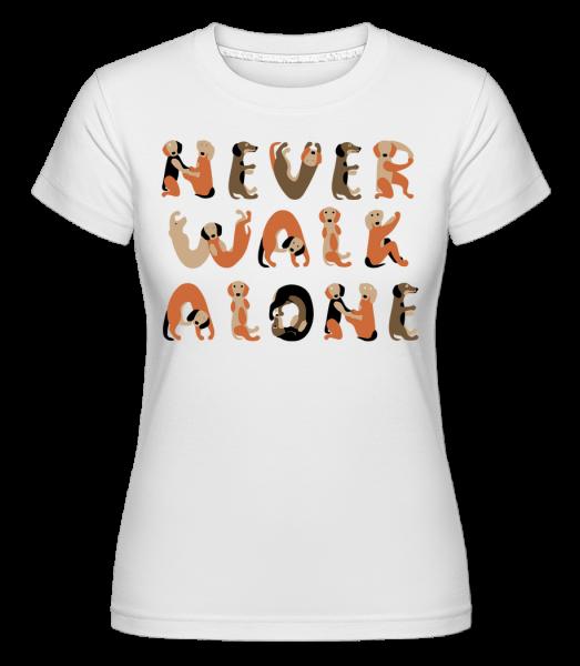 Never Walk Alone Dogs -  Shirtinator Women's T-Shirt - White - Vorn