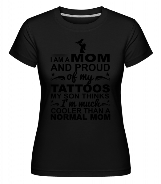 Mom Proud Of Tattoos - Shirtinator Frauen T-Shirt - Schwarz - Vorn