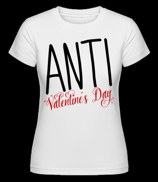 Anti Valentine's Day - Shirtinator Frauen T-Shirt - Weiß - Vorn