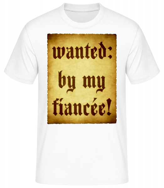 Wanted By My Fiancée - Men's Basic T-Shirt - White - Front
