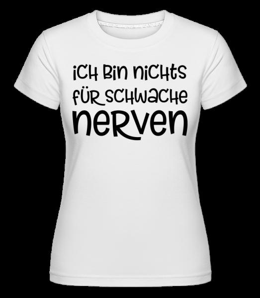 Nichts Für Schwache Nerven - Shirtinator Frauen T-Shirt - Weiß - Vorn
