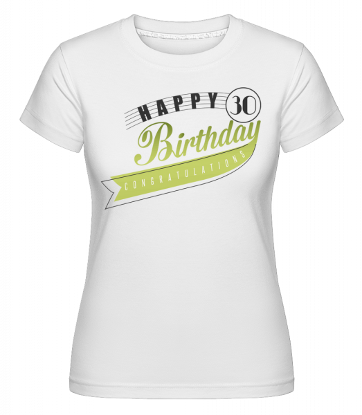 Happy 30 Birthday -  Shirtinator Women's T-Shirt - White - Vorn