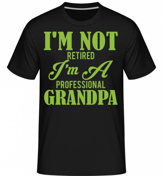 I'm Not Retired -  Shirtinator Men's T-Shirt - Black - Vorn