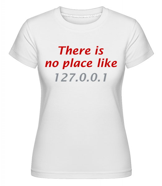 There Is No Place Like Home -  Shirtinator Women's T-Shirt - White - Vorn
