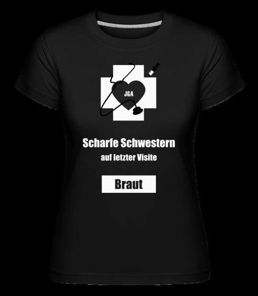 Scharfe Schwestern Braut - Shirtinator Frauen T-Shirt - Schwarz - Vorn
