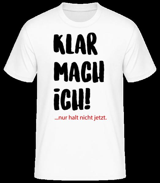 Klar Mach Ich - Männer Basic T-Shirt  - Weiß - Vorn