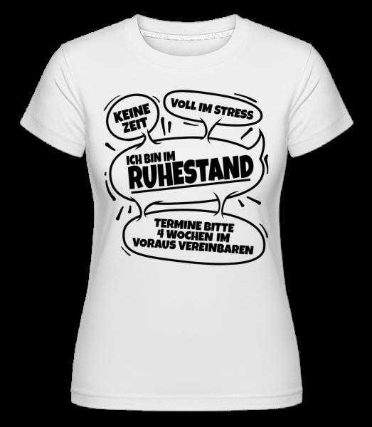 Ich Bin Im Ruhestand - Shirtinator Frauen T-Shirt - Weiß - Vorn