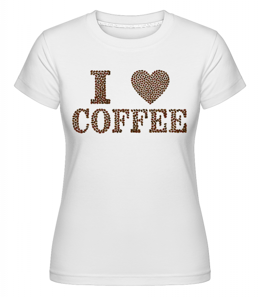 I Love Coffee - Shirtinator Frauen T-Shirt - Weiß - Vorn