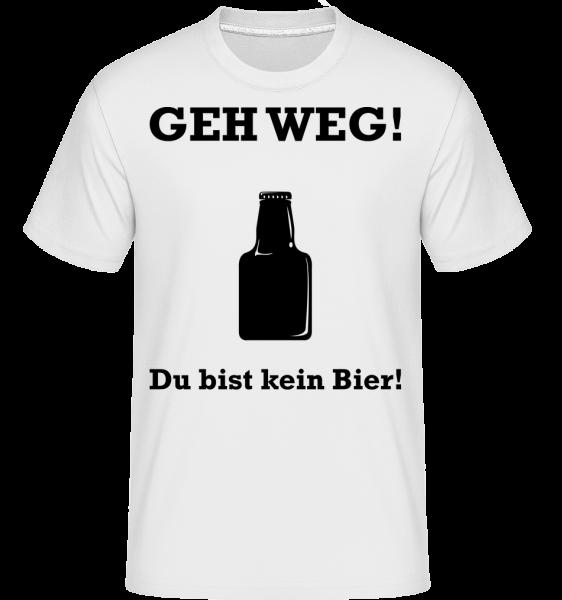 Geh Weg Du Bist Kein Bier - Shirtinator Männer T-Shirt - Weiß - Vorn