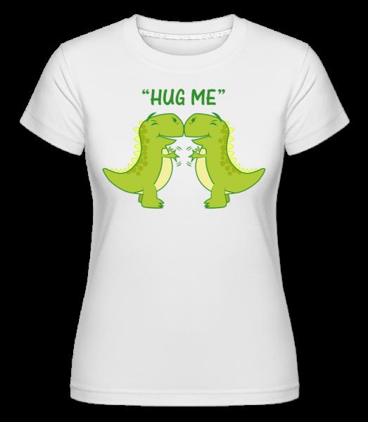 Hug Me Dinosaurs - Shirtinator Frauen T-Shirt - Weiß - Vorn