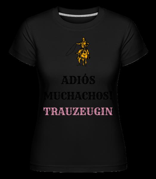Adiós Muchachos Trauzeugin - Shirtinator Frauen T-Shirt - Schwarz - Vorn