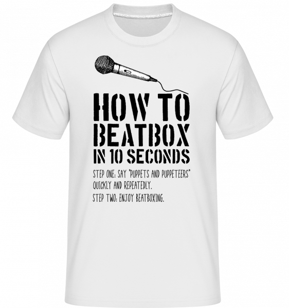 How To Beatbox -  Shirtinator Men's T-Shirt - White - Vorn