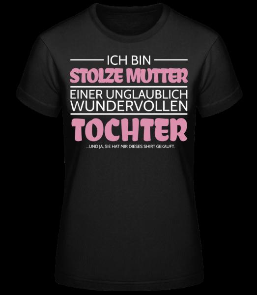 Stolze Mutter Einer Tochter - Frauen Basic T-Shirt - Schwarz - Vorn