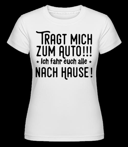 Tragt Mich Zum Auto - Shirtinator Frauen T-Shirt - Weiß - Vorn