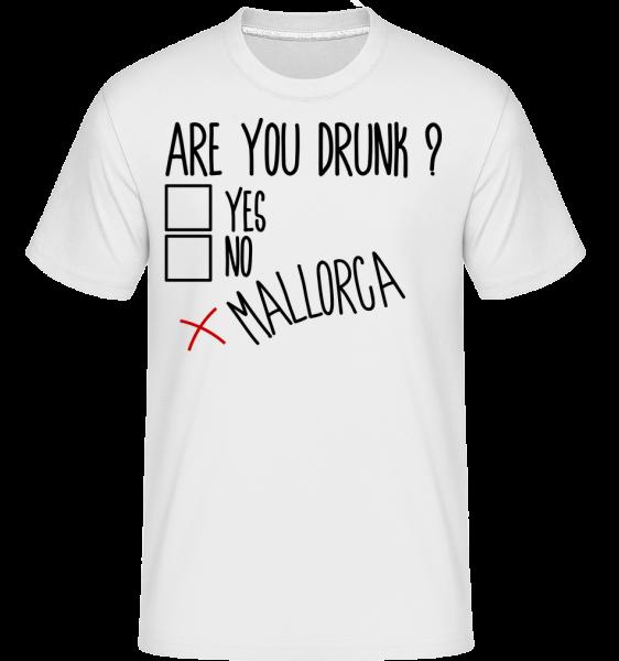 Are You Drunk Mallorca - Shirtinator Männer T-Shirt - Weiß - Vorn