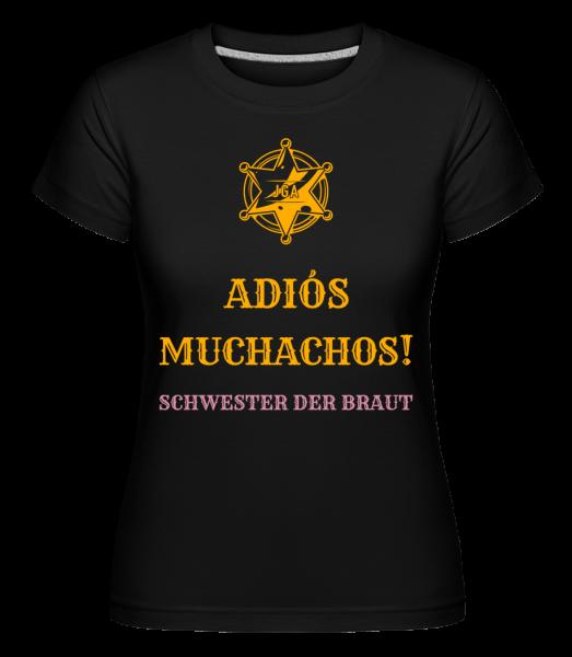Adiós Muchachos Schwester Der Braut - Shirtinator Frauen T-Shirt - Schwarz - Vorn