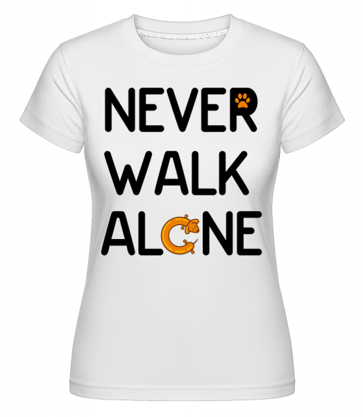 Never Walk Alone -  Shirtinator Women's T-Shirt - White - Vorn