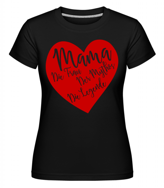 Mama - Die Legende - Shirtinator Frauen T-Shirt - Schwarz - Vorn