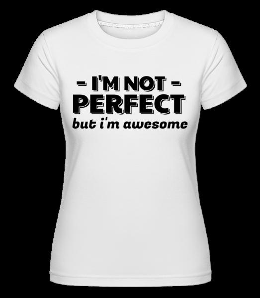 I'm Not Perfect -  Shirtinator Women's T-Shirt - White - Vorn