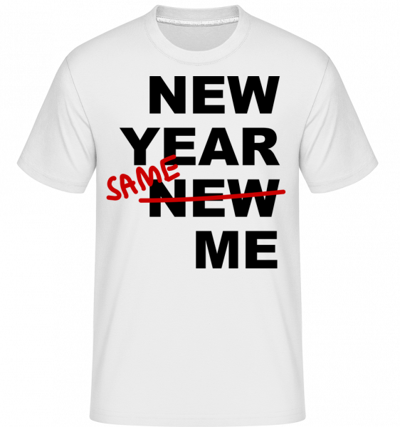 New Year Same Me -  Shirtinator Men's T-Shirt - White - Vorn