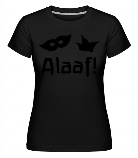 Alaaf! - Shirtinator Women's T-Shirt - Black - Front