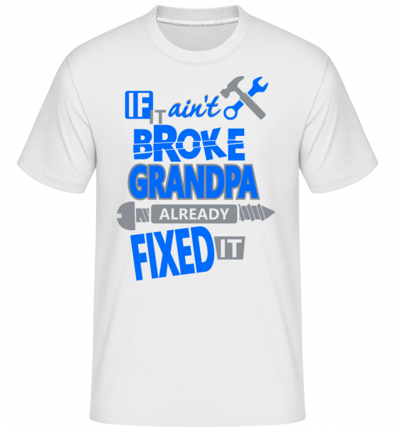 Grandpa Fixed It -  Shirtinator Men's T-Shirt - White - Vorn